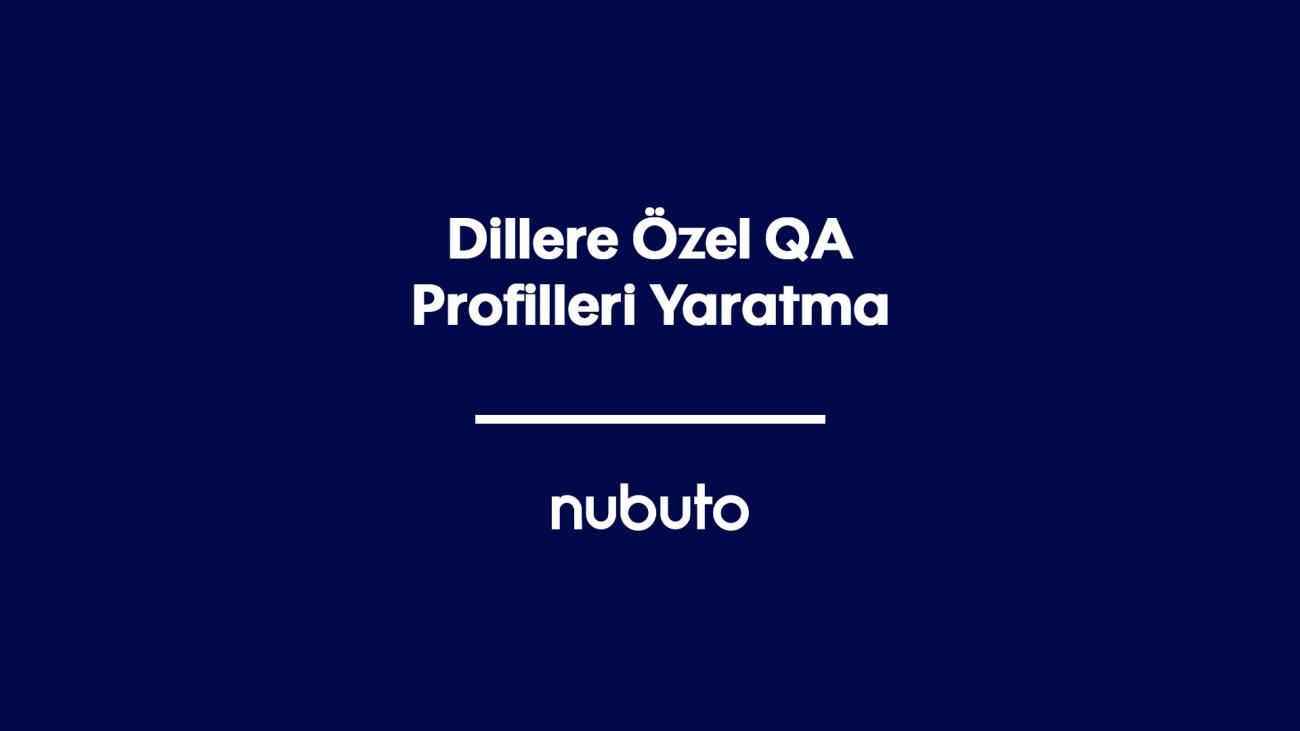 Dillere Özel QA Profilleri Yaratma