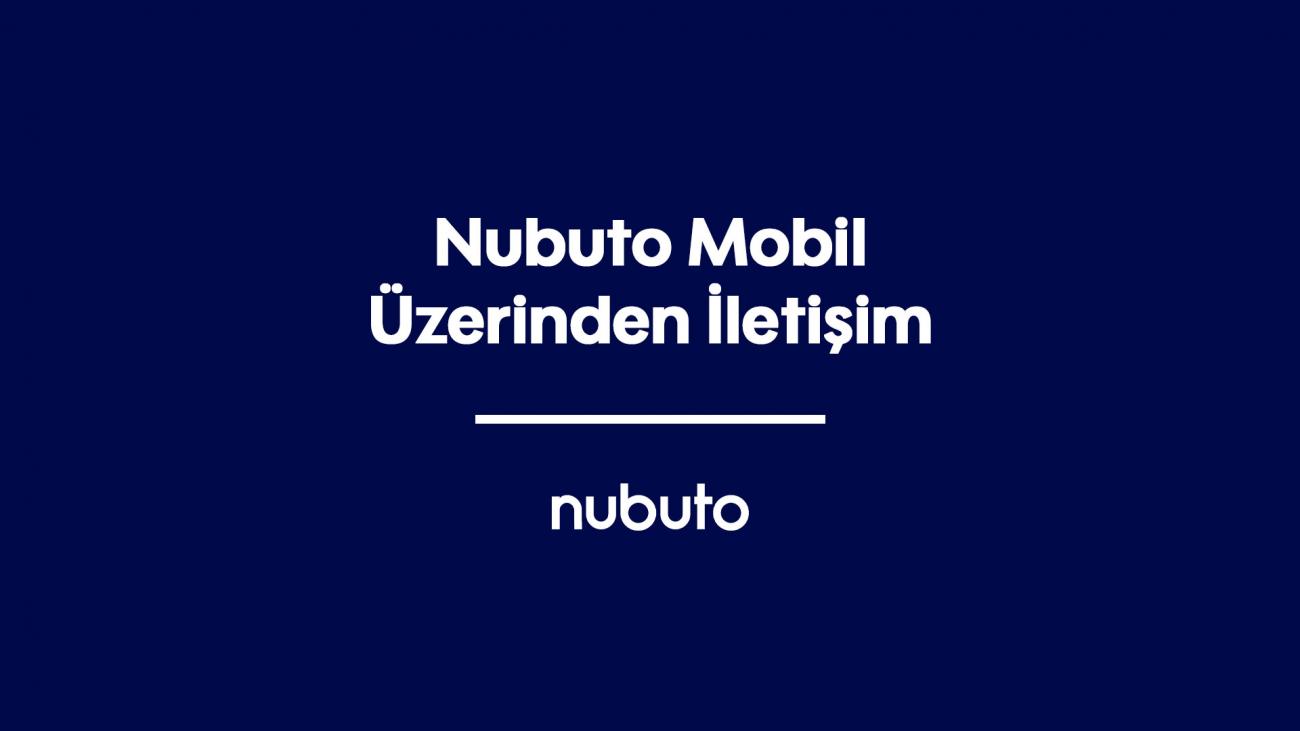 Nubuto Mobil Üzerinden İletişim