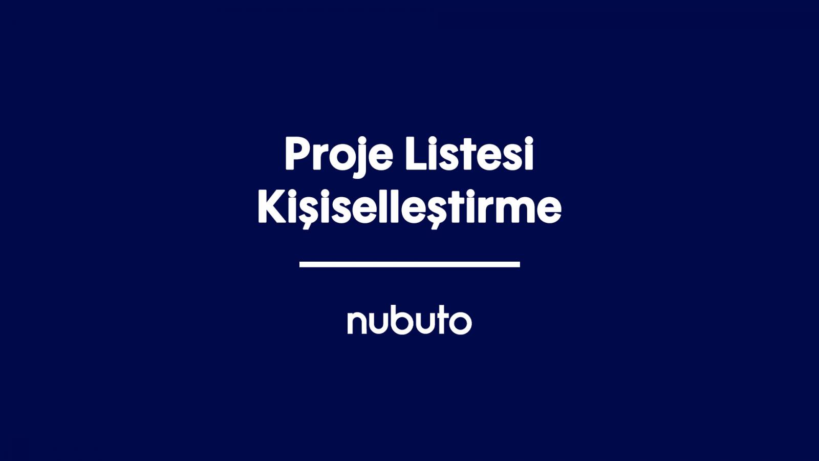 Proje Listesi Kişiselleştirme