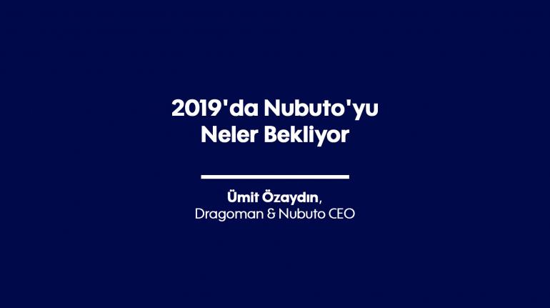 2019'da Nubuto'yu Neler Bekliyor