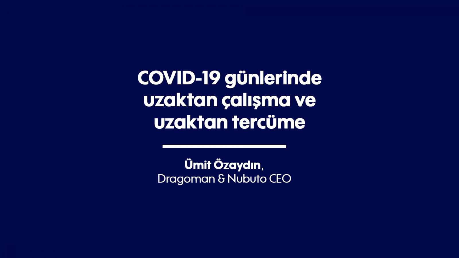 COVID-19 günlerinde uzaktan çalışma ve uzaktan tercüme